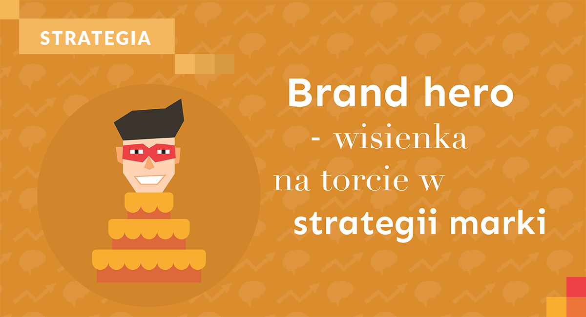 brand-hero-wisienka-na-torcie-w-strategii-marki-cover